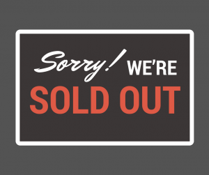 "sign that says ""sorry! We're Sold Out!"""